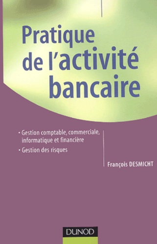 François Desmicht - Pratique de l'activité bancaire.