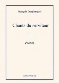 François Desplanques - Chants du serviteur.