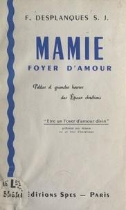 François Desplanques - Mamie, foyer d'amour - Petites et grandes heures des époux chrétiens.