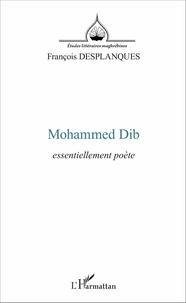 François Desplanques - Mohammed Dib - Essentiellement poète.