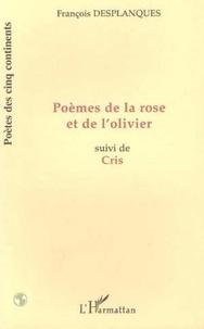 François Desplanques - Poemes de la rose et de l'olivier - suivi de cris.