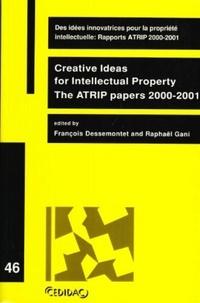 François Dessemontet et Raphaël Gani - Des idées innovatrices pour la propriété intellectuelle - Rapports ATRIP 2000-2001.