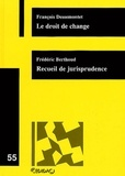 François Dessemontet et Frédéric Berthoud - Le droit de change - Recueil de jurisprudence.