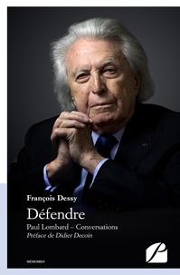 François Dessy et Paul Lombard - Défendre.
