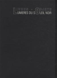 François Di Dio - Livres-Objets - Lumières du soleil noir.
