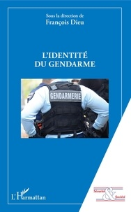 François Dieu - L'identité du gendarme.