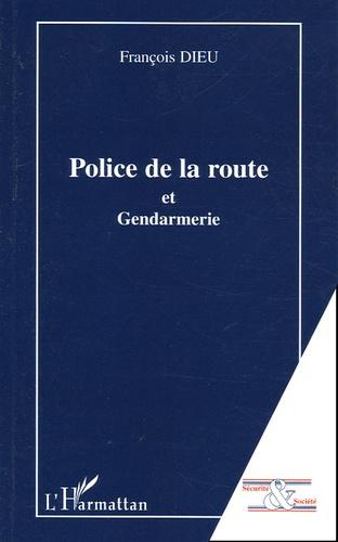 François Dieu - Police de la route et Gendarmerie.