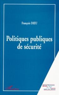 François Dieu - Politiques publiques de sécurité.