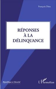 François Dieu - Réponses à la délinquance.