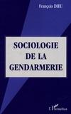 François Dieu - Sociologie de la gendarmerie.