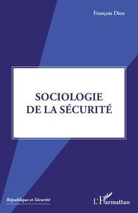 François Dieu - Sociologie de la sécurité.