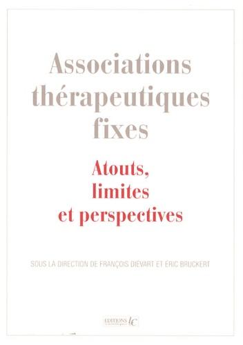 François Diévart et Eric Bruckert - Associations thérapeutiques fixes - Atouts, limites et perspectives.