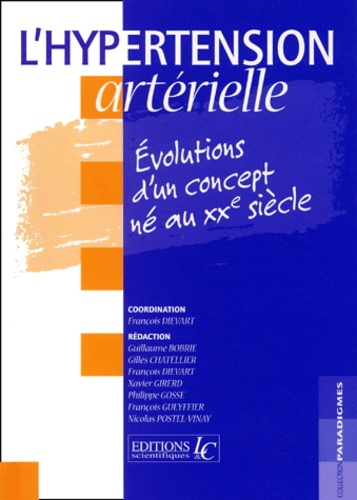 François Diévart et  Collectif - L'hypertension artérielle. - Evolutions d'un concept né au XXe siècle.