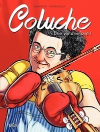 François Dimberton et Rémi Torregrossa - Coluche - Une vie d'enfoiré !.