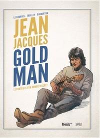 François Dimberton et Eric Le Bourhis - Jean-Jacques Goldman - Le portrait d'un homme discret.