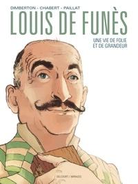 François Dimberton et Alexis Chabert - Louis de Funès - Une vie de folie et de grandeur.