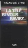 François Diwo - La télé, si vous saviez.
