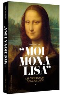 Moi, Mona Lisa - Les confidences de la Joconde.pdf