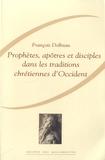 François Dolbeau - Prophètes, apôtres et disciples dans les traditions chrétiennes d'Occident.