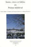 François Dolbeau et Robert Favreau - Saints, clercs et fidèles en Poitou médiéval.