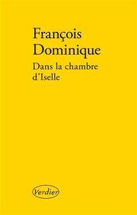 François Dominique - Dans la chambre d'Iselle.