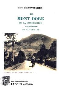 Le Mont Dore- De sa composition, de sa formation, de son origine - François-Dominique de Montlosier |