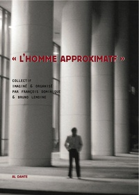 "François Dominique et Bruno Lemoine - ""L'homme approximatif"". 1 DVD"