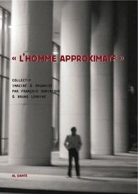 """François Dominique et Bruno Lemoine - """"L'homme approximatif"""". 1 DVD"""