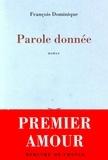 François Dominique - Parole donnée.