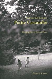 François Dominique - Petite Cassandre.