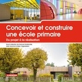 François Dontenwille et Alain Houchot - Concevoir et construire une école primaire - Du projet à la réalisation.