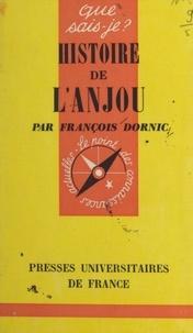 François Dornic et Paul Angoulvent - Histoire de l'Anjou.