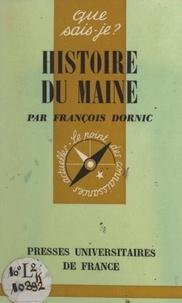 François Dornic et Paul Angoulvent - Histoire du Maine.