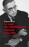 François Dosse - La saga des intellectuels français - Tome 1, A l'épreuve de l'histoire (1944-1968).