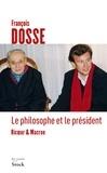 François Dosse - Le philosophe et le président - Ricoeur et Macron.