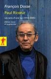 François Dosse - Paul Ricoeur - Les sens d'une vie (1913-2005).