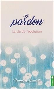 Le pardon - La clé de lévolution.pdf