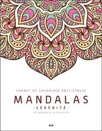 François Doucet - Mandalas sérénité - 40 mandalas à colorier.