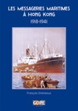 François Drémeaux - Les messageries maritimes à Hong Kong, 1918-1941.