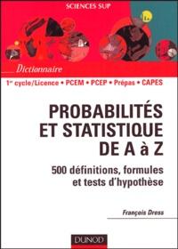 François Dress - Probabilités et statistique de A à Z.
