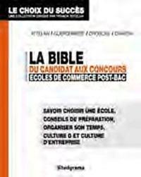François Drogoul et Henri de La Guéronnière - La Bible du candidat aux concours des écoles de commerce post-bac.