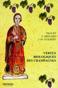 VERTUS BIOLOGIQUES DES VINS DE CHAMPAGNE. - Histoire, tradition, biochimie, biologie moléculaire, diététique, vertus médicinales.pdf