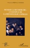 François Du Mesnil du Buisson - Penser la recherche : l'exemple de la physiologie animale.
