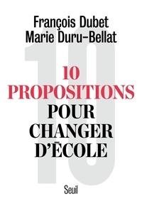 François Dubet et Marie Duru-Bellat - 10 propositions pour changer d'école.