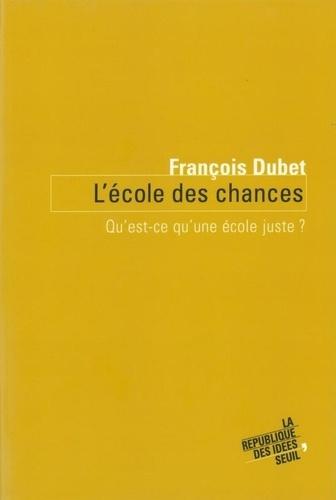 François Dubet - L'école des chances - Qu'est-ce qu'une école juste ?.