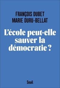 François Dubet et Marie Duru-Bellat - L'école peut-elle sauver la démocratie ?.