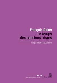 François Dubet - Le temps des passions tristes - Inégalités et populisme.