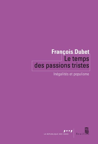 Le temps des passions tristes - François Dubet - Format ePub - 9782021420357 - 8,49 €