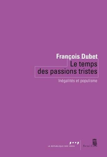 Le temps des passions tristes - François Dubet - Format PDF - 9782021420371 - 8,49 €