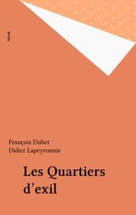 François Dubet et Didier Lapeyronnie - Les quartiers d'exil.